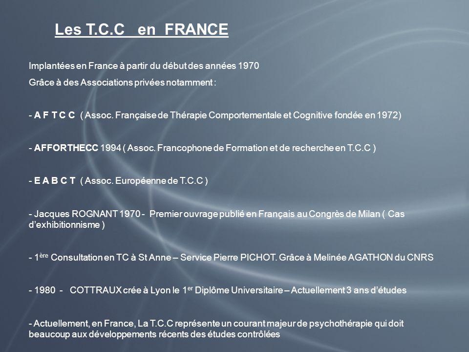 Les T.C.C en FRANCE Implantées en France à partir du début des années 1970. Grâce à des Associations privées notamment :