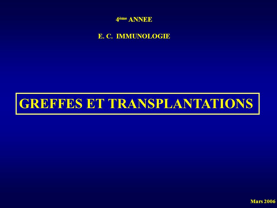 GREFFES ET TRANSPLANTATIONS