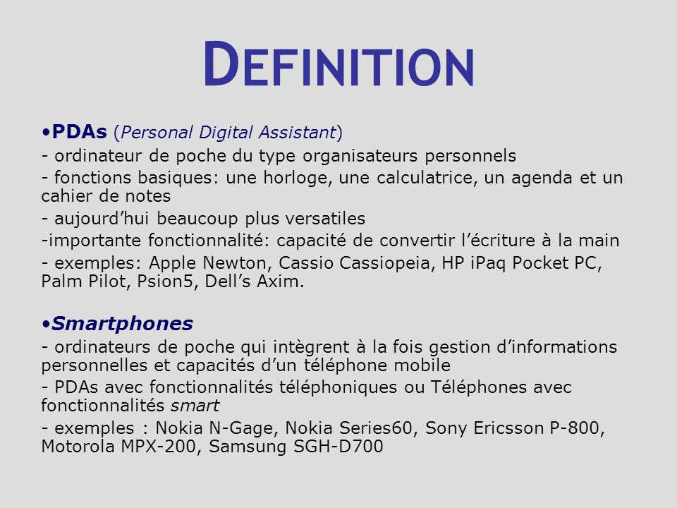 DEFINITION PDAs (Personal Digital Assistant) Smartphones