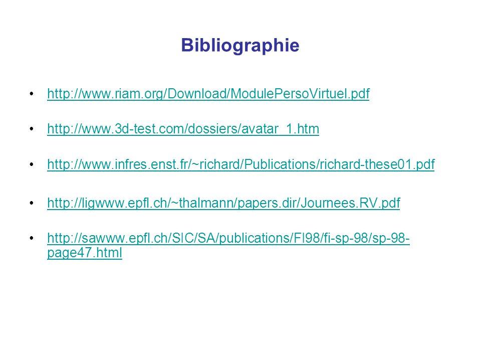 Bibliographie http://www.riam.org/Download/ModulePersoVirtuel.pdf