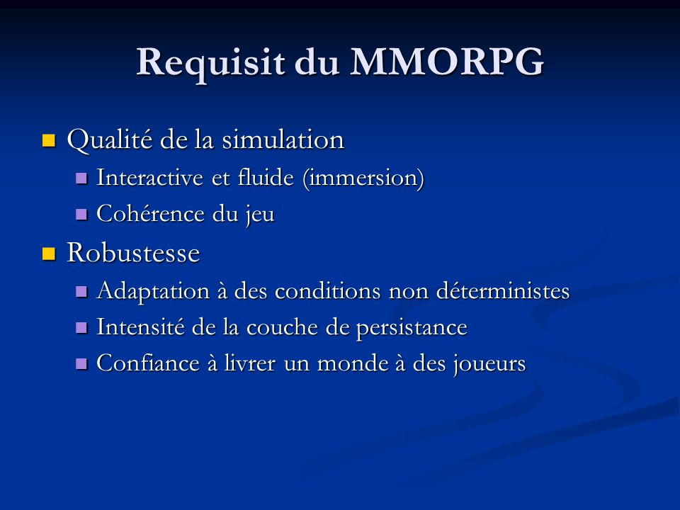 Requisit du MMORPG Qualité de la simulation Robustesse