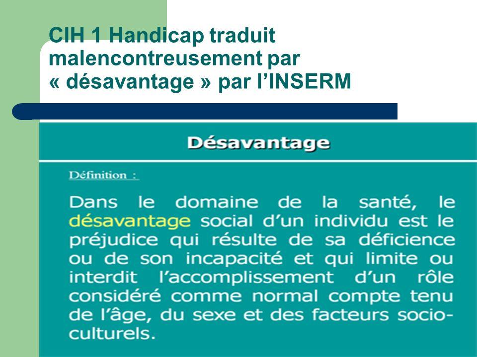 CIH 1 Handicap traduit malencontreusement par « désavantage » par l'INSERM