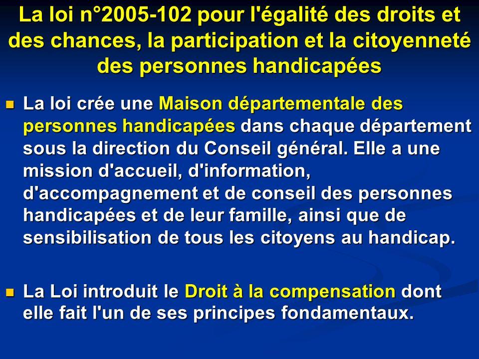 La loi n°2005-102 pour l égalité des droits et des chances, la participation et la citoyenneté des personnes handicapées
