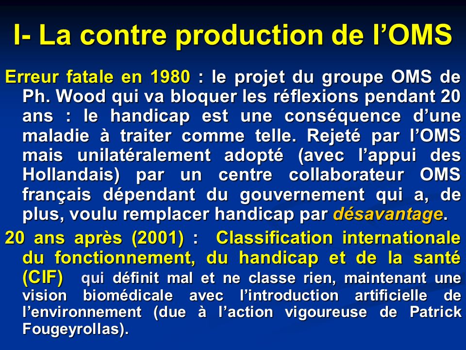 I- La contre production de l'OMS