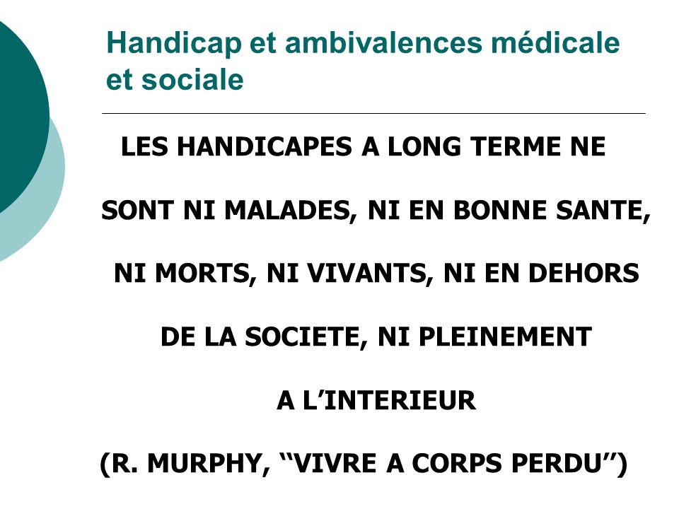 Handicap et ambivalences médicale et sociale