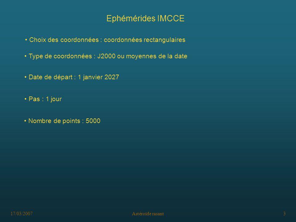 Ephémérides IMCCE Choix des coordonnées : coordonnées rectangulaires