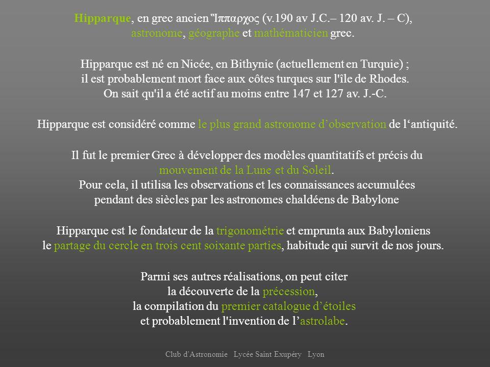 Hipparque, en grec ancien Ἳππαρχος (v.190 av J.C.– 120 av. J. – C),