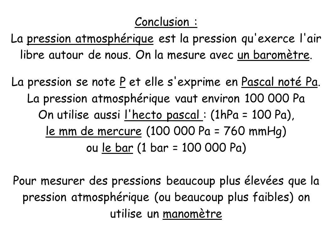 La pression se note P et elle s exprime en Pascal noté Pa.