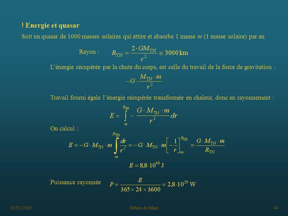 ! Energie et quasar Soit un quasar de 1000 masses solaires qui attire et absorbe 1 masse m (1 masse solaire) par an.