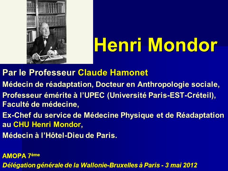 Henri Mondor Par le Professeur Claude Hamonet