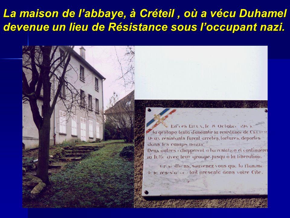 La maison de l'abbaye, à Créteil , où a vécu Duhamel devenue un lieu de Résistance sous l'occupant nazi.