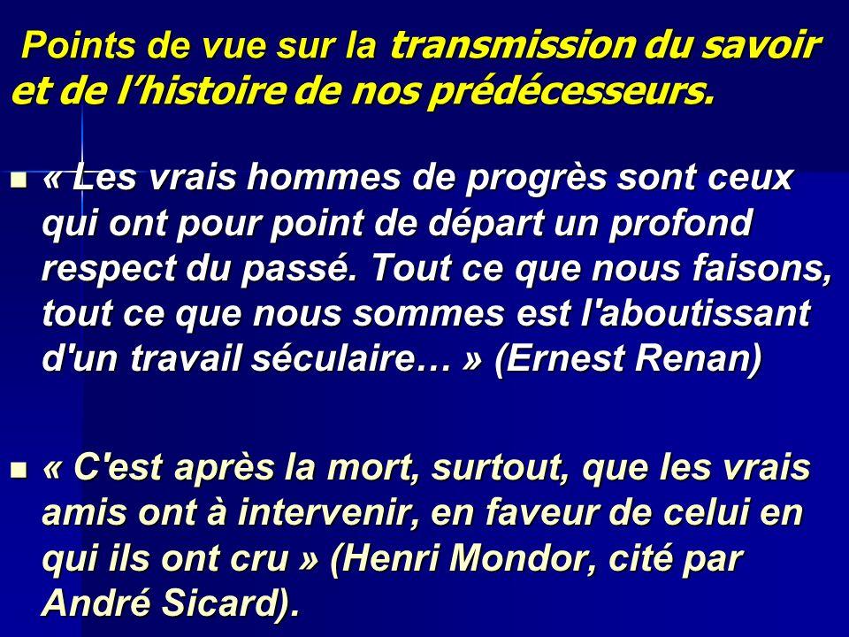 Points de vue sur la transmission du savoir et de l'histoire de nos prédécesseurs.