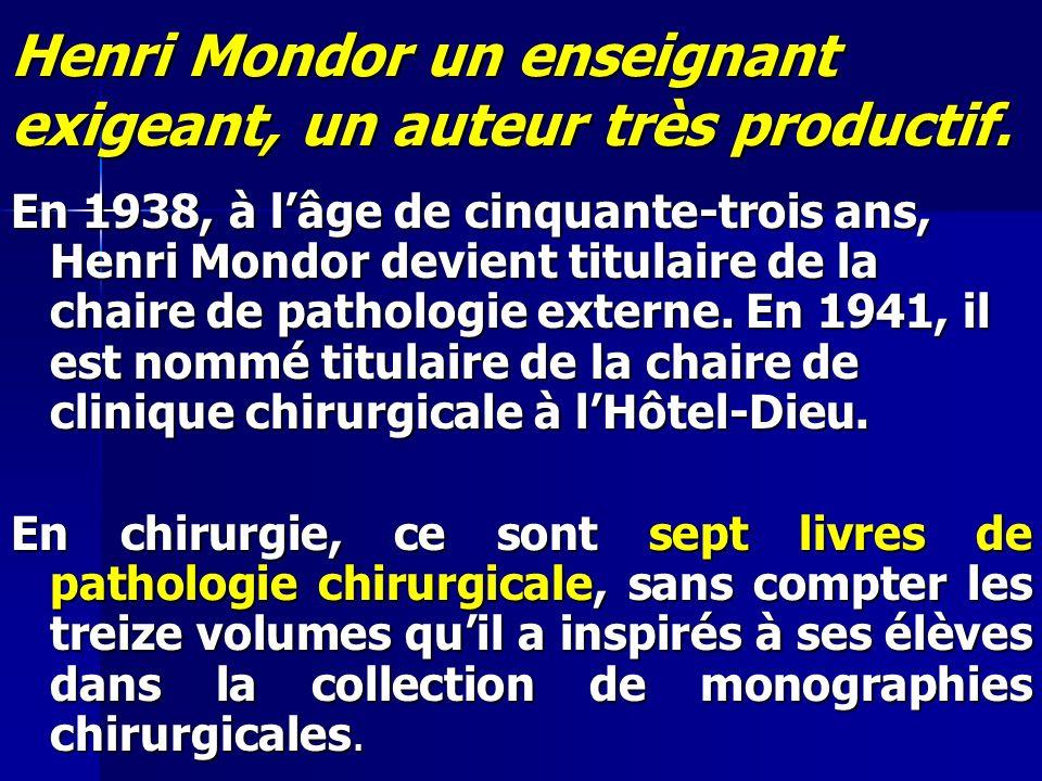 Henri Mondor un enseignant exigeant, un auteur très productif.
