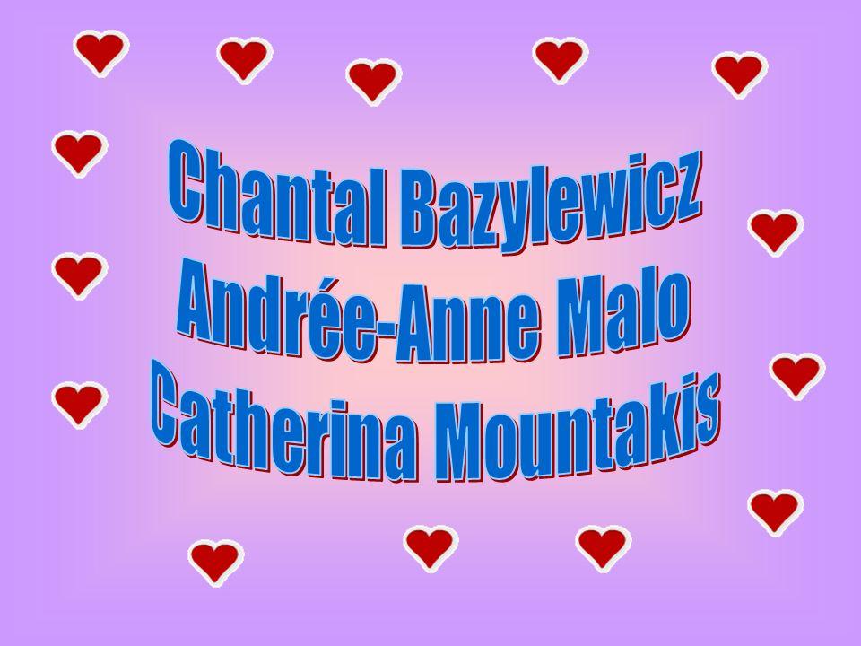 Chantal Bazylewicz Andrée-Anne Malo Catherina Mountakis