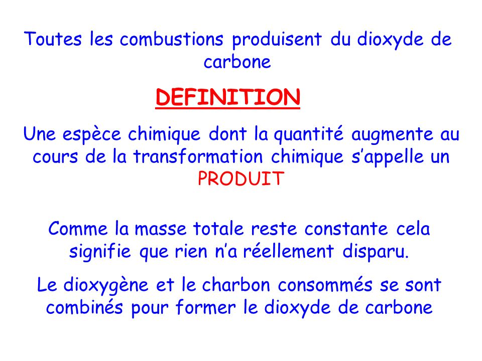 Toutes les combustions produisent du dioxyde de carbone