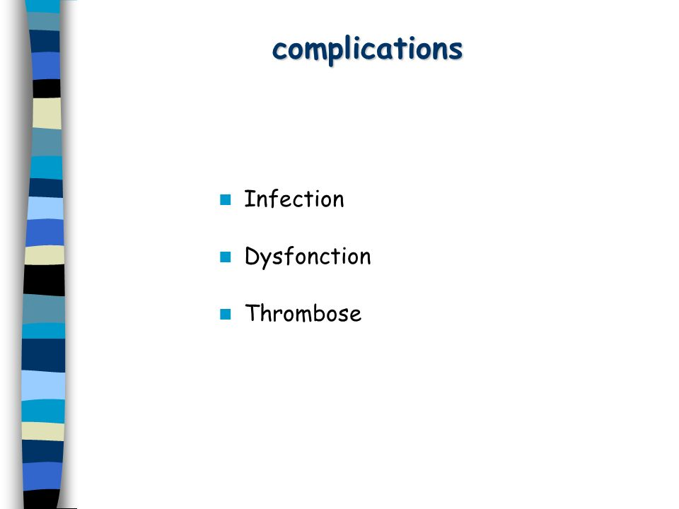 complications Infection Dysfonction Thrombose