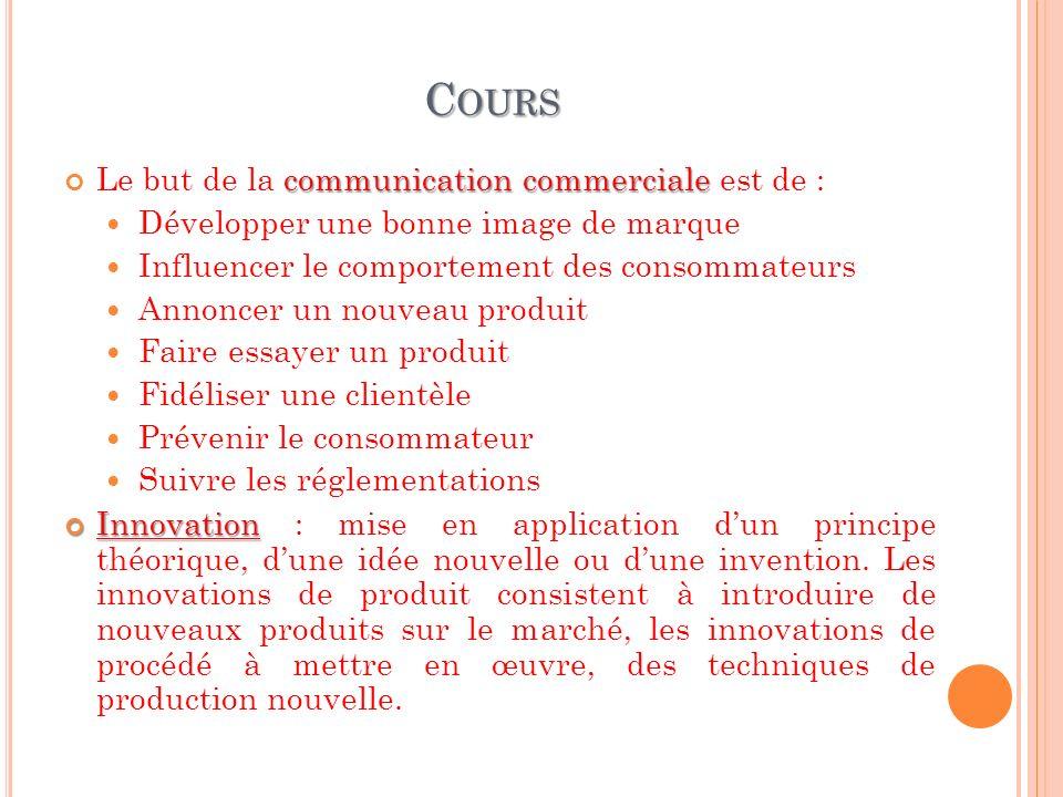 Cours Le but de la communication commerciale est de :