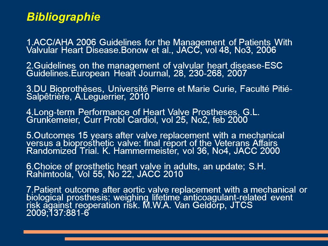 Bibliographie1.ACC/AHA 2006 Guidelines for the Management of Patients With Valvular Heart Disease.Bonow et al., JACC, vol 48, No3, 2006.