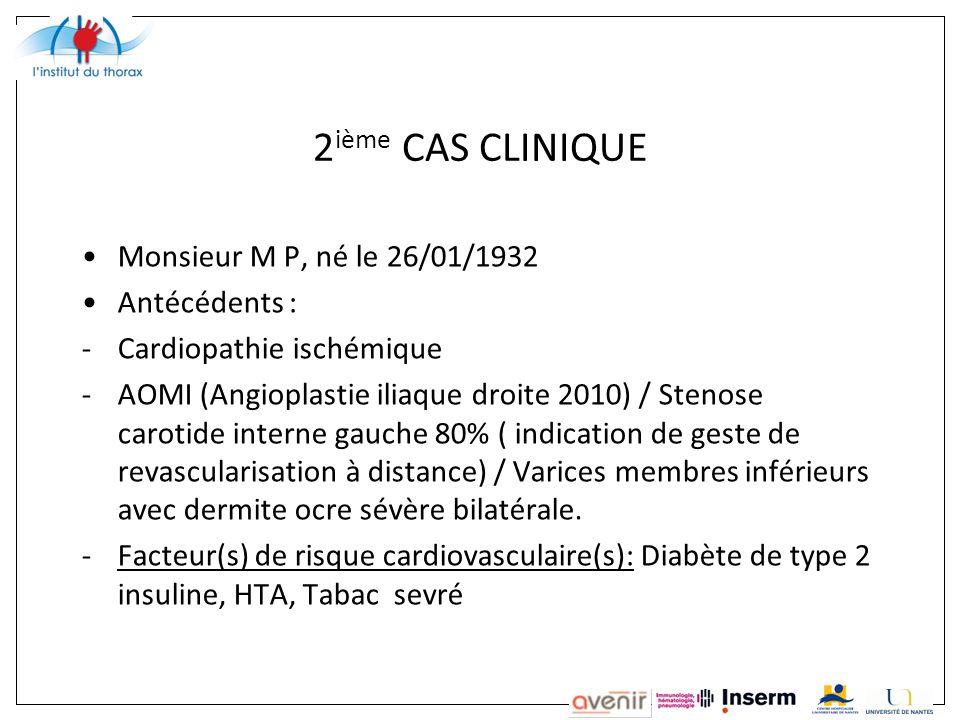 2ième CAS CLINIQUE Monsieur M P, né le 26/01/1932 Antécédents :