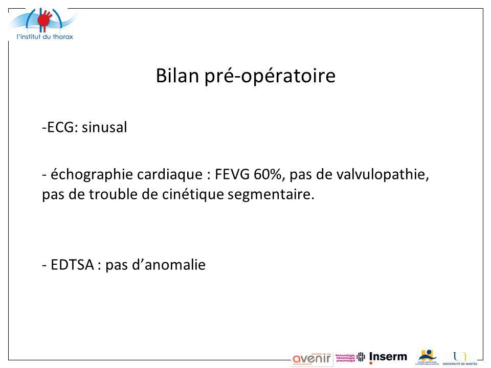 Bilan pré-opératoire ECG: sinusal
