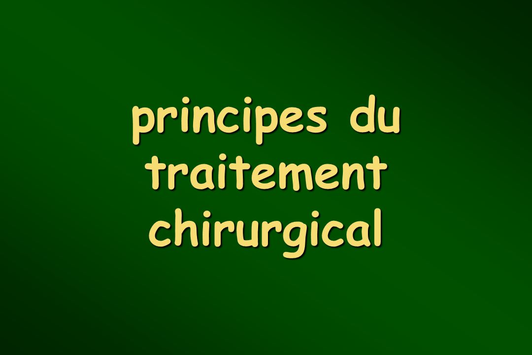 principes du traitement chirurgical