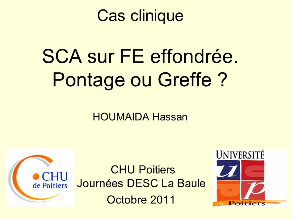 Cas clinique SCA sur FE effondrée. Pontage ou Greffe HOUMAIDA Hassan