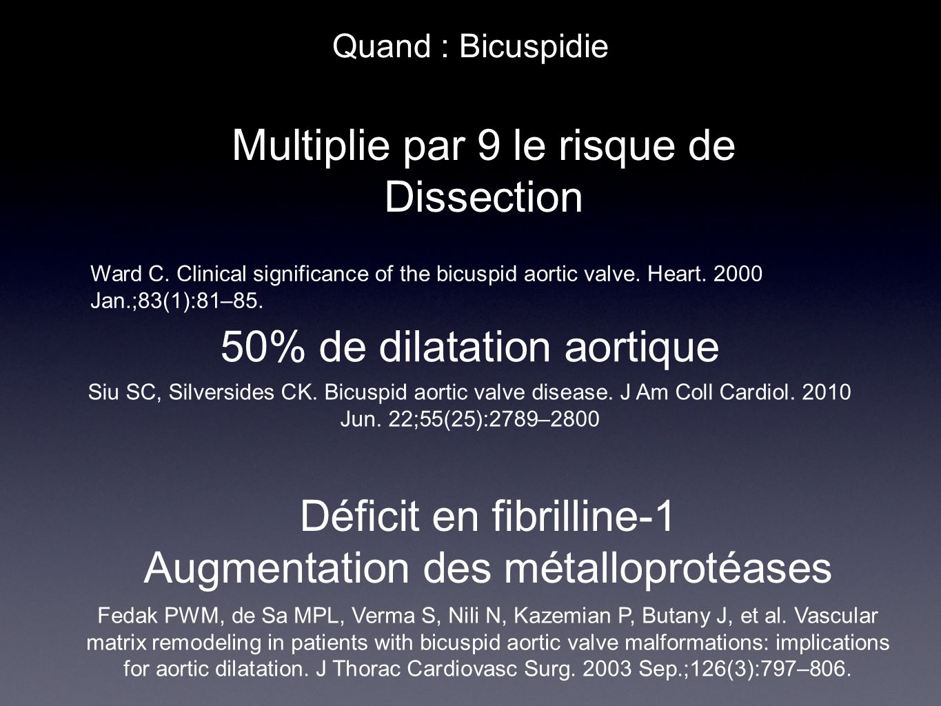 Multiplie par 9 le risque de Dissection
