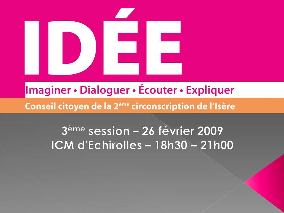 3ème session – 26 février 2009 ICM d Echirolles – 18h30 – 21h00