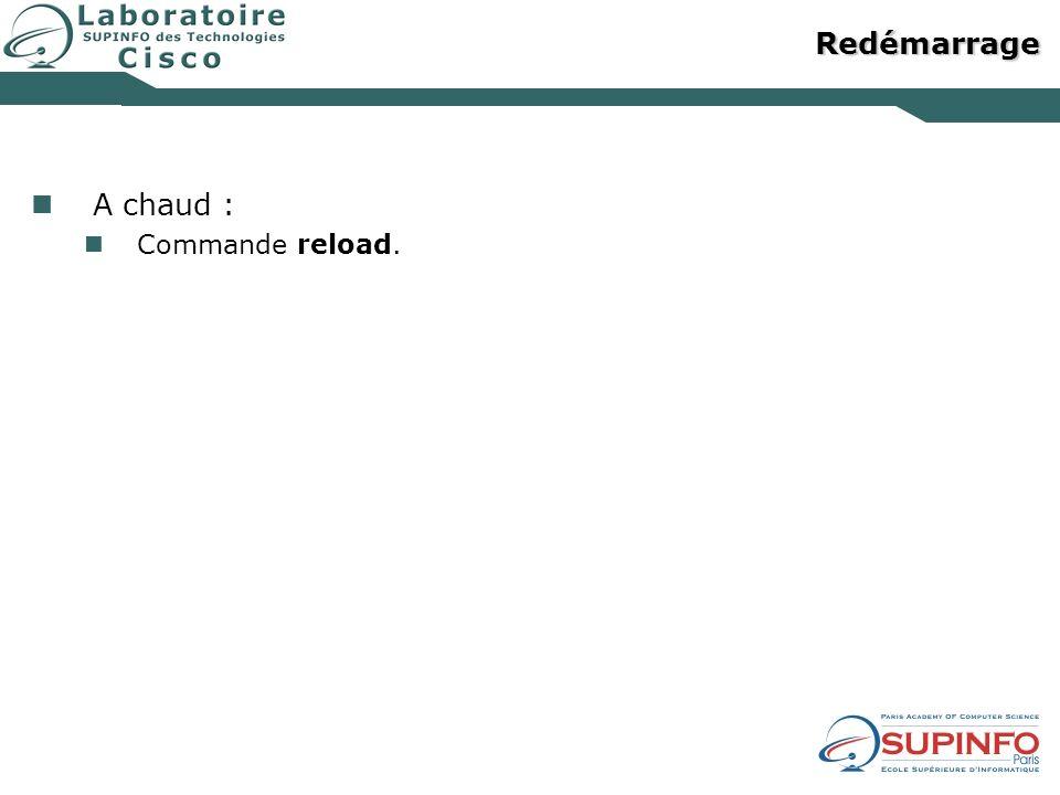 Redémarrage A chaud : Commande reload.