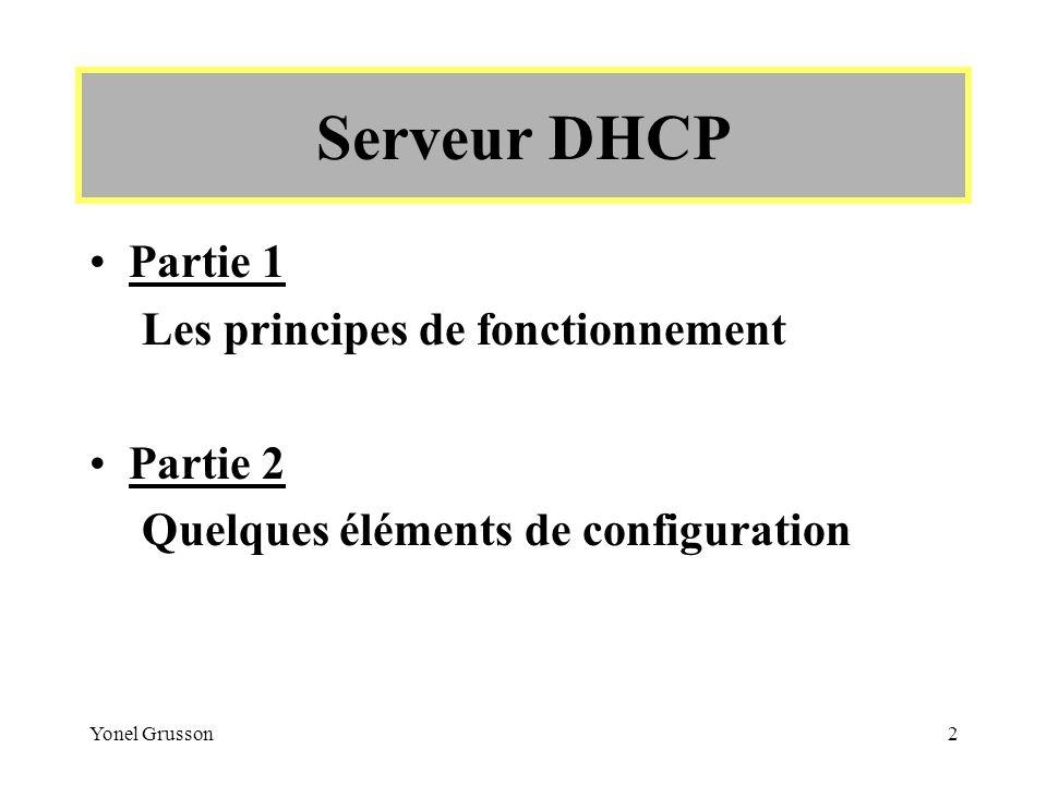 Serveur DHCP Partie 1 Les principes de fonctionnement Partie 2