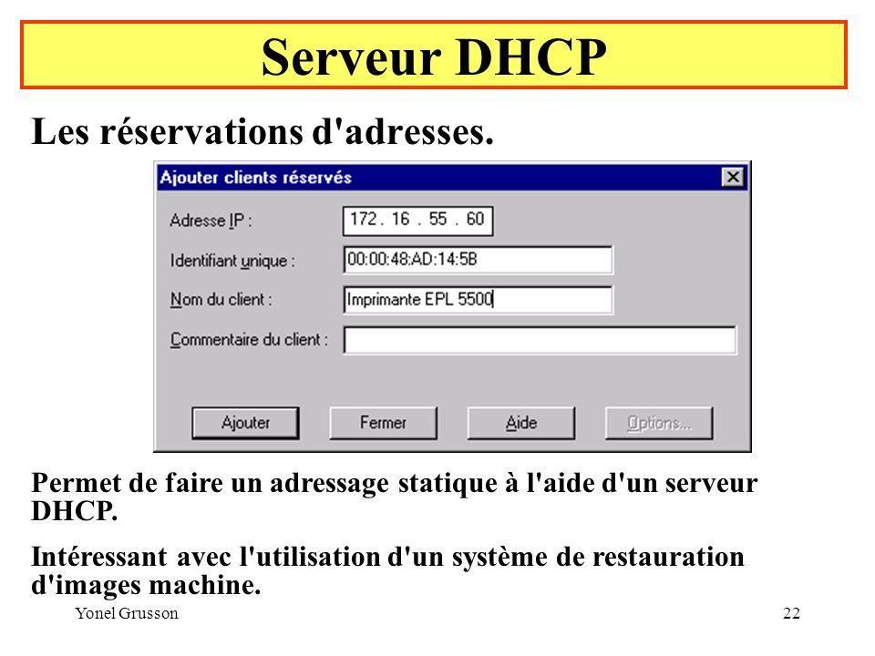 Serveur DHCP Les réservations d adresses.