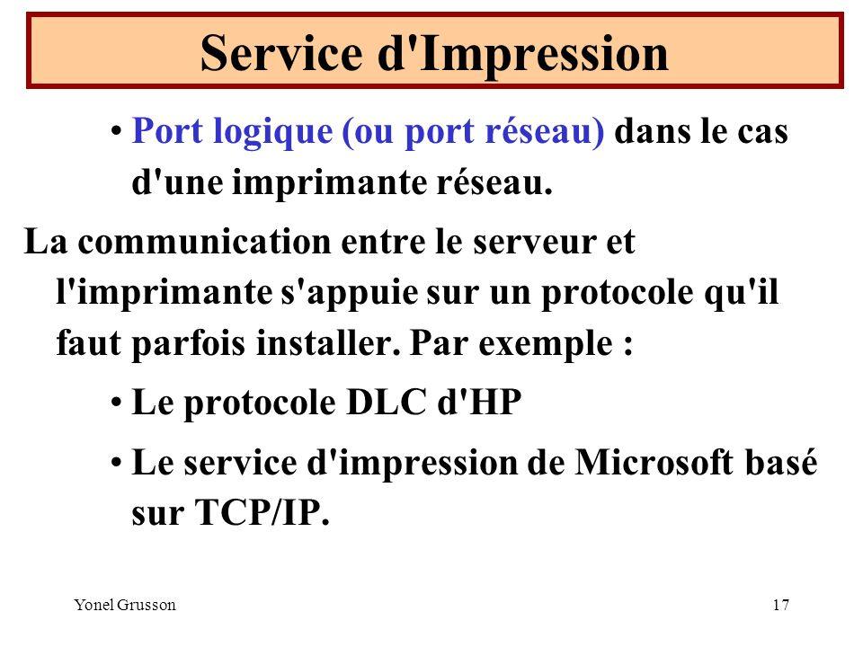 Service d Impression Port logique (ou port réseau) dans le cas d une imprimante réseau.