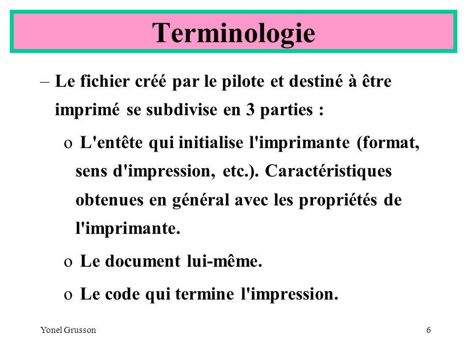 Terminologie Le fichier créé par le pilote et destiné à être imprimé se subdivise en 3 parties :
