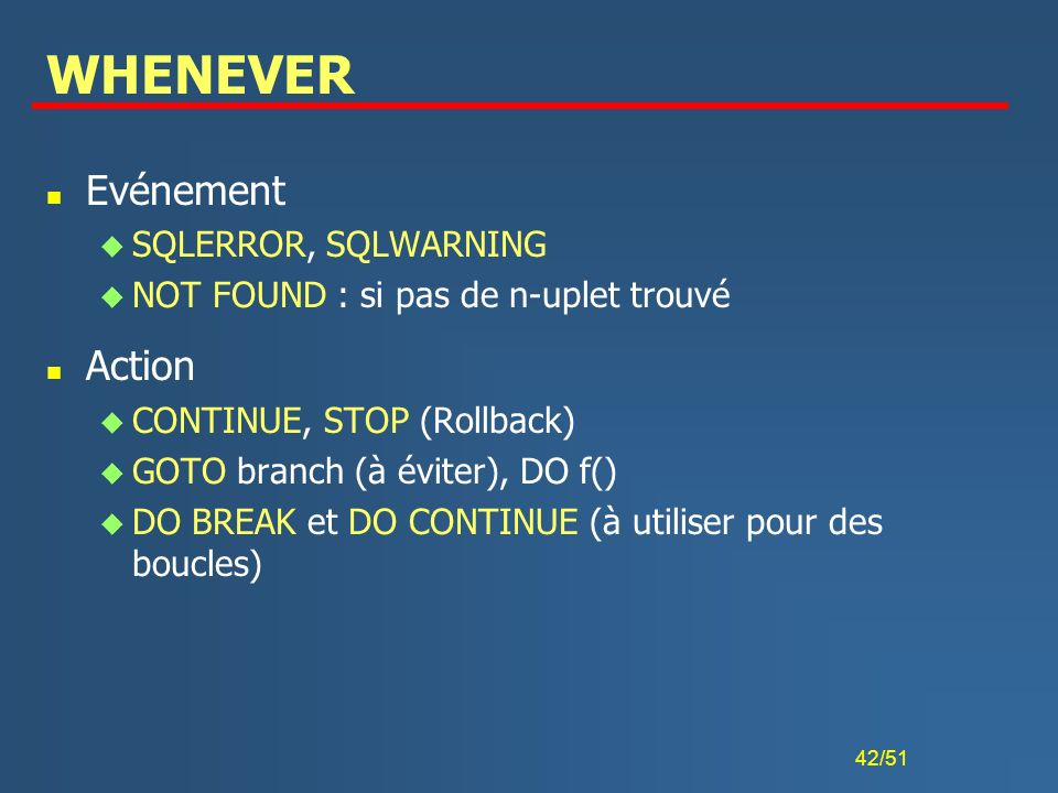 WHENEVER Evénement Action SQLERROR, SQLWARNING