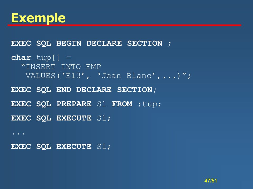 Exemple EXEC SQL BEGIN DECLARE SECTION ;