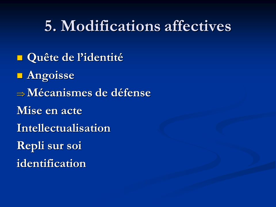 5. Modifications affectives