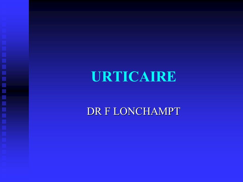 URTICAIRE DR F LONCHAMPT