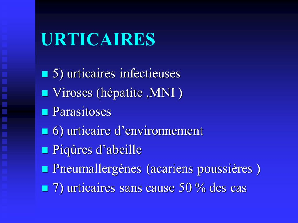 URTICAIRES 5) urticaires infectieuses Viroses (hépatite ,MNI )