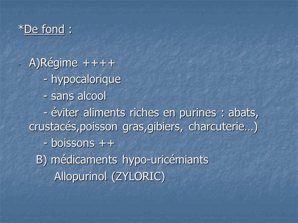 *De fond : A)Régime ++++ - hypocalorique. - sans alcool.