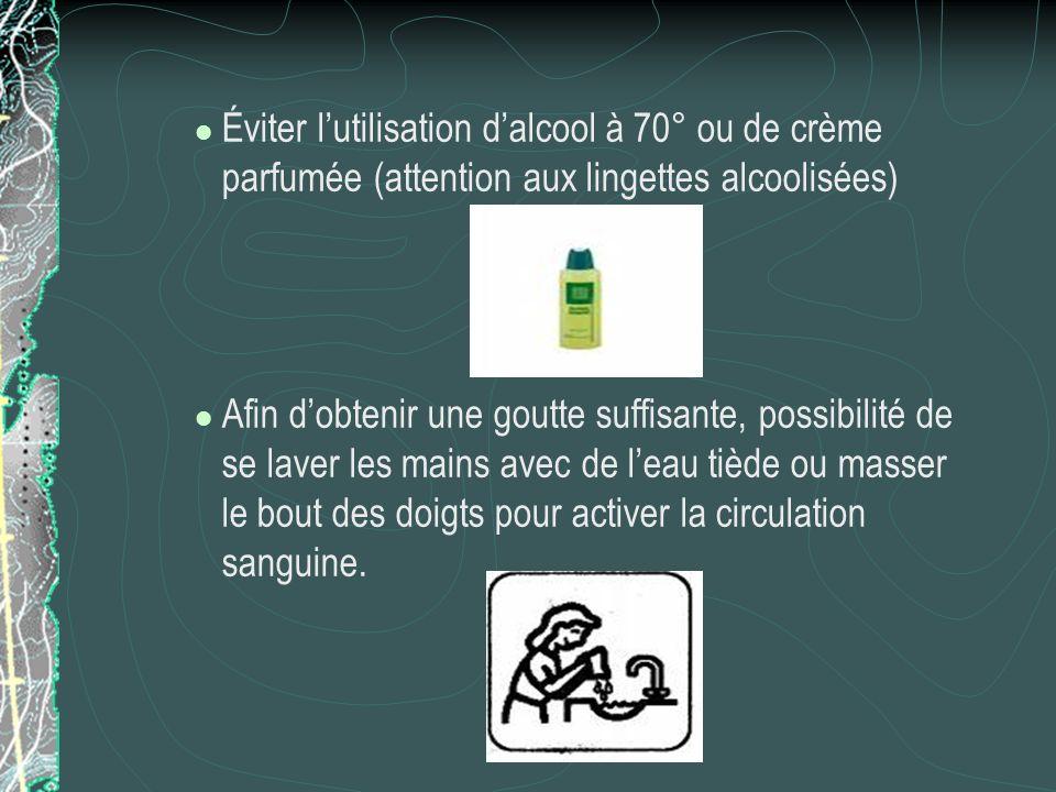 Éviter l'utilisation d'alcool à 70° ou de crème parfumée (attention aux lingettes alcoolisées)