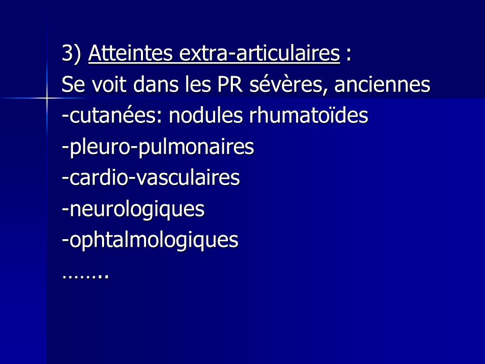 3) Atteintes extra-articulaires :
