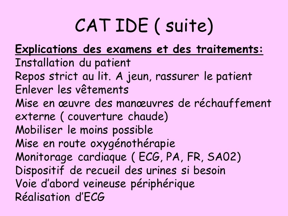 CAT IDE ( suite) Explications des examens et des traitements: