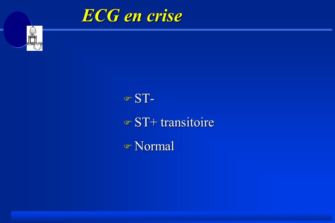 ECG en crise ST- ST+ transitoire Normal