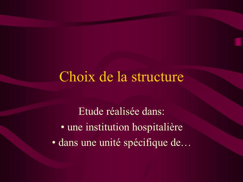 Choix de la structure Etude réalisée dans: