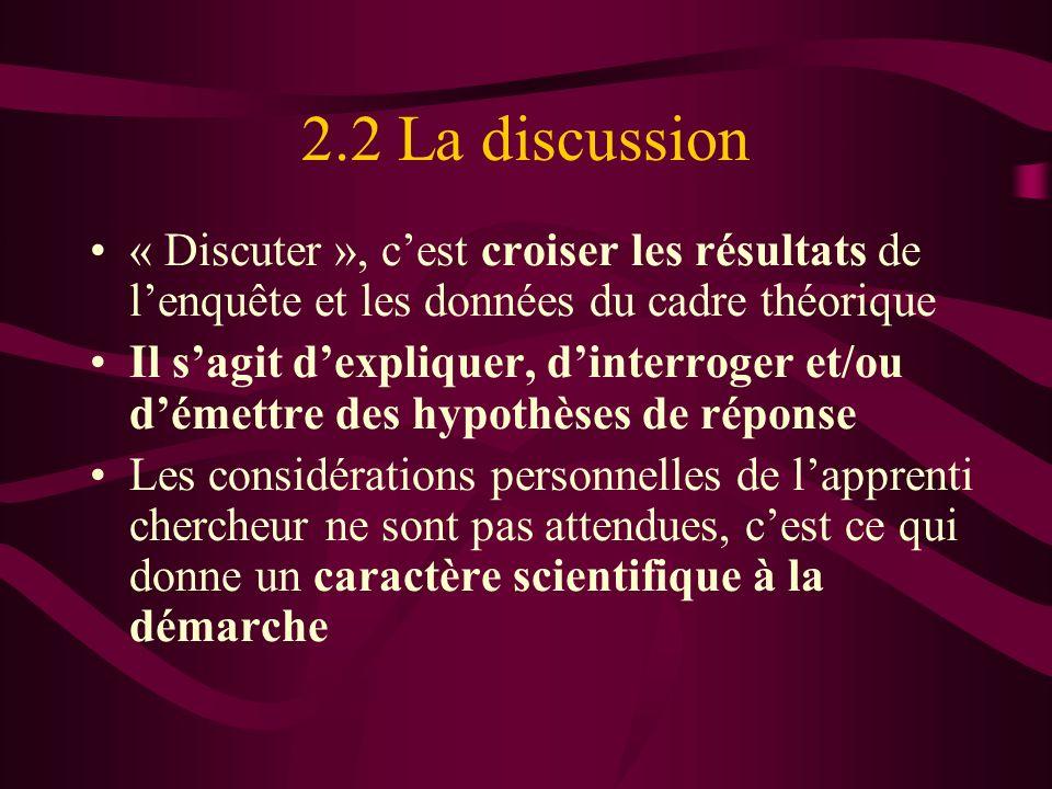 2.2 La discussion « Discuter », c'est croiser les résultats de l'enquête et les données du cadre théorique.