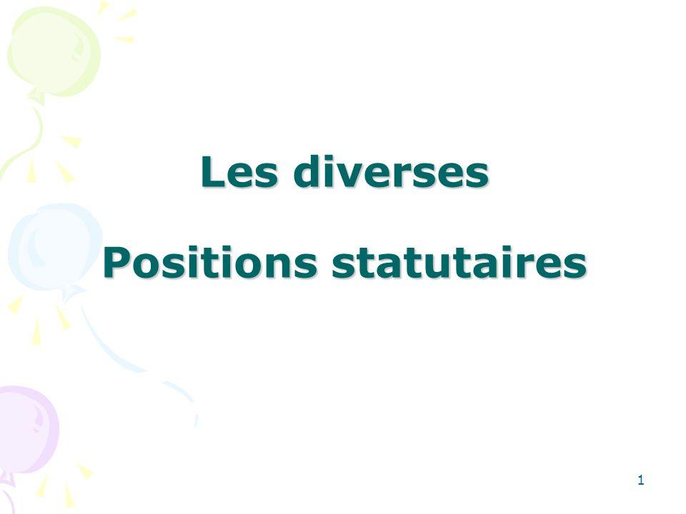 Les diverses Positions statutaires