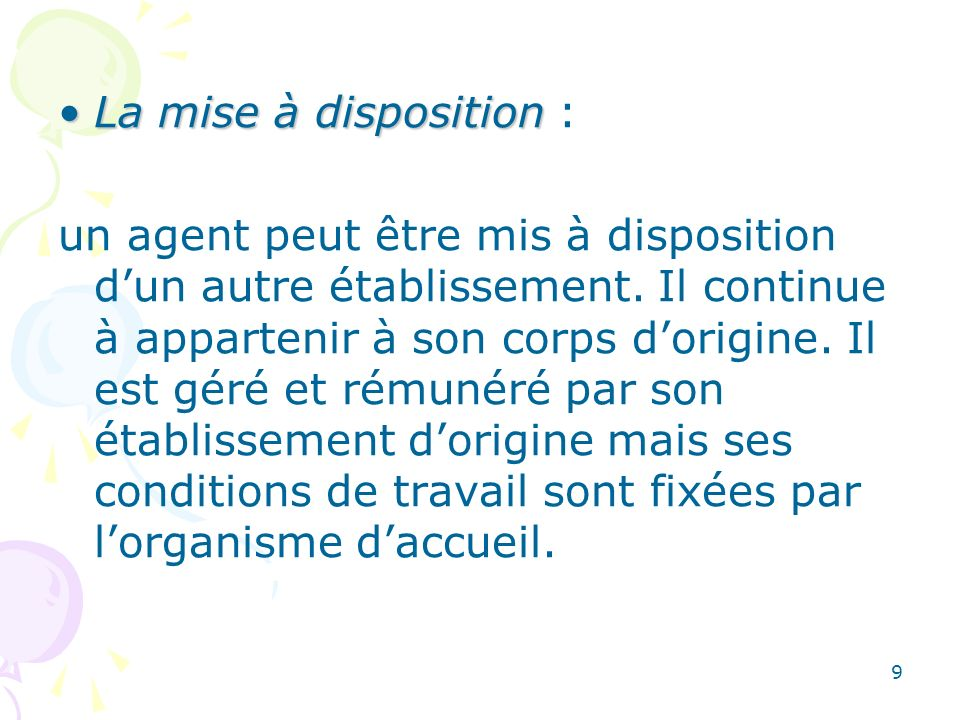 La mise à disposition :