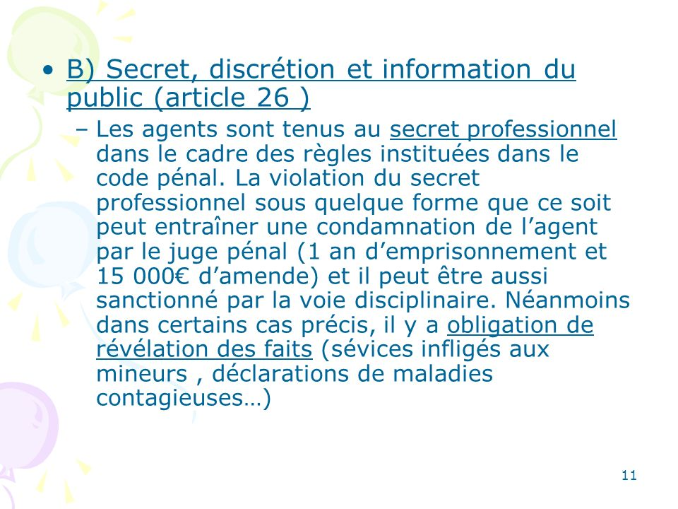 B) Secret, discrétion et information du public (article 26 )