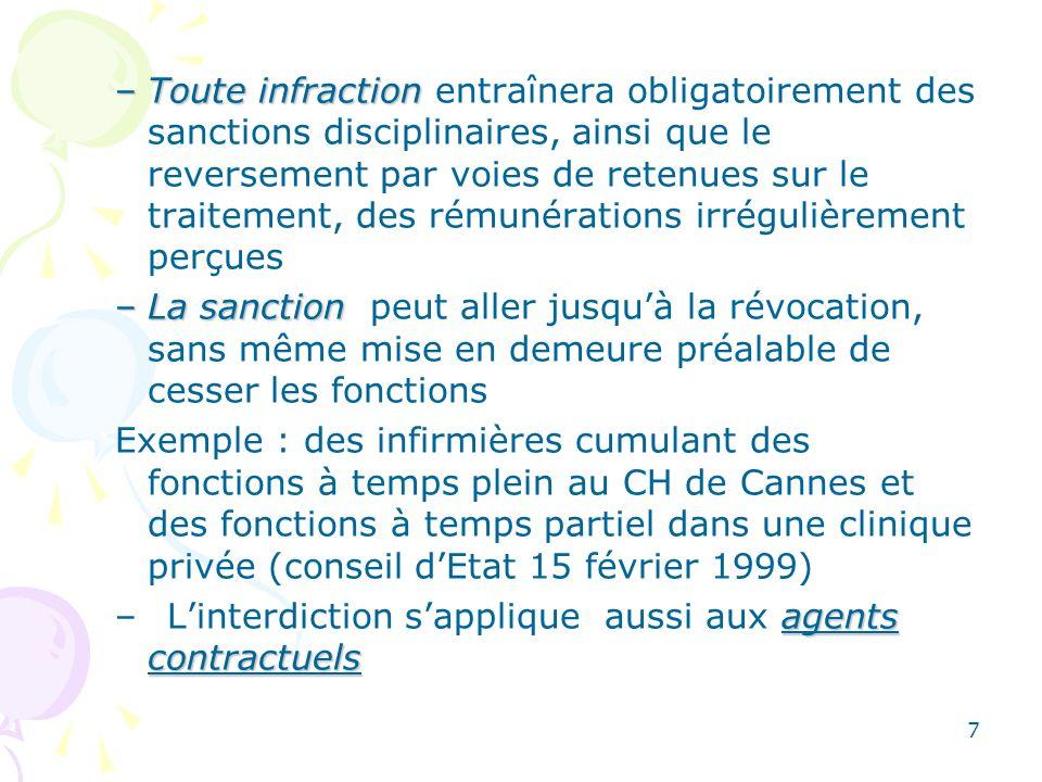 Toute infraction entraînera obligatoirement des sanctions disciplinaires, ainsi que le reversement par voies de retenues sur le traitement, des rémunérations irrégulièrement perçues