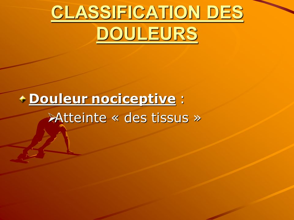 CLASSIFICATION DES DOULEURS